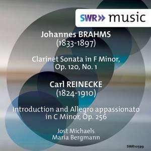 Brahms: Clarinet Sonata No. 1 in F Minor, Op. 120 No. 1 - Reinecke: Introduzione ed allegro appassionato in C Minor, Op. 256