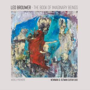 The Book of Imaginary Beings: The Music of Leo Brouwer for Two Guitars
