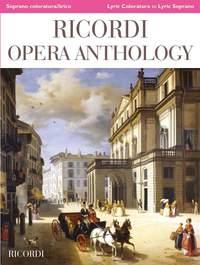 Ricordi Opera Anthology - Lyric Coloratura to Lyric Soprano
