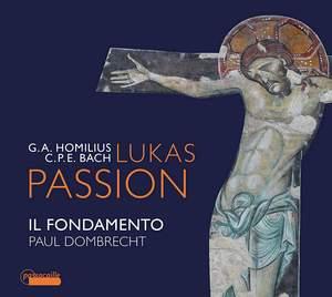 G.A. Homilius & C.P.E. Bach: Lukas Passion
