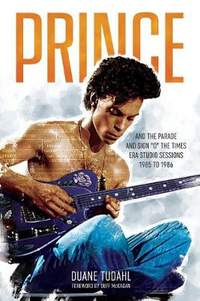 """Prince and the Parade and Sign """"O"""" the Times Era Studio Session: 1985 and 1986"""