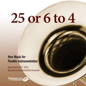 25 or 6 to 4 - New Music for Flexible Instrumentation - Demo Tracks 2015-2016