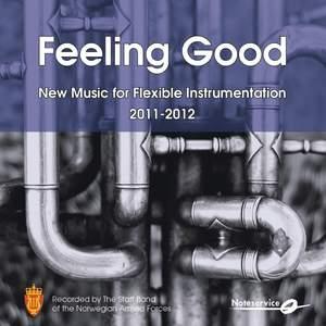Feeling Good - New Music for Flexible Band Instrumentation 2011-2012