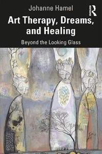 Art Therapy, Dreams, and Healing: Beyond the Looking Glass