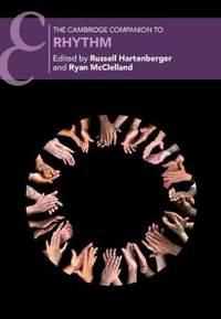 The Cambridge Companion to Rhythm