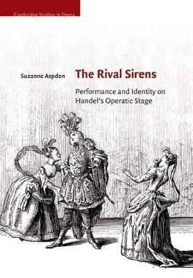 The Rival Sirens: Performance and Identity on Handel's Operatic Stage