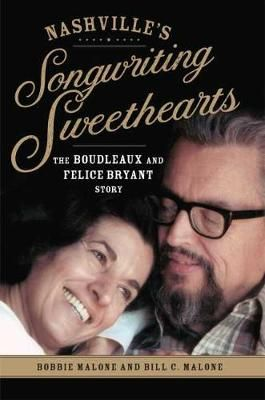 Nashville's Songwriting Sweethearts: The Boudleaux and Felice Bryant Story