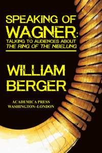 Speaking of Wagner: Talking to Audiences about The Ring of the Nibelung
