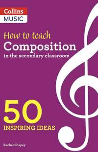 Inspiring ideas - How to Teach Composition in the Secondary Classroom: 50 inspiring ideas