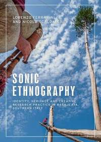 Sonic Ethnography: Identity, Heritage and Creative Research Practice in Basilicata, Southern Italy