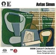 Anton Simon: Piano Concerto & Chaminade: Suite No. 1 for Orchestra, Op. 20