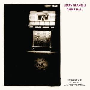 Dance Hall (feat. Robben Ford, Bill Frisell, and J. Anthony Granelli) Product Image