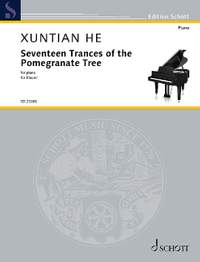 He, X: Seventeen Trances of the Pomegranate Tree