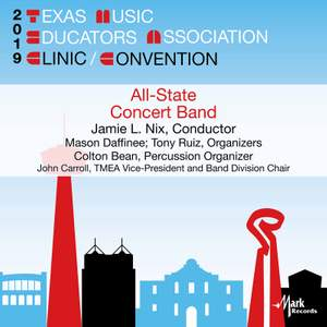 2019 Texas Music Educators Association: All-State 6A Concert Band (Live)