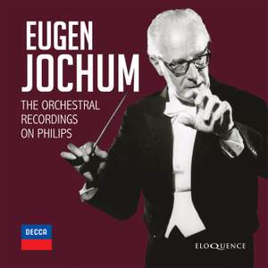 Eugen Jochum: The Orchestral Recordings On Philips
