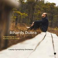 Rihards Dubra: Symphony No. 2, Mystery of His Birth