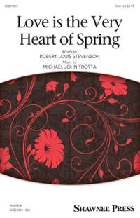 Michael John Trotta: Love Is the Very Heart of Spring