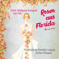 Leo Fall: Roses from Florida