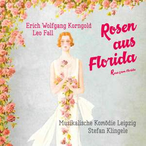 Leo Fall: Roses from Florida Product Image