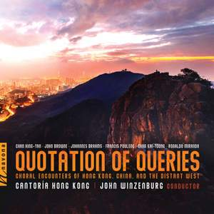 Quotation of Queries: Choral Encounters of Hong Kong, China and the Distant West