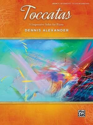Dennis Alexander: Toccatas 2