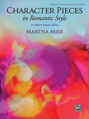 Martha Mier: Character Pieces 3 Romantic