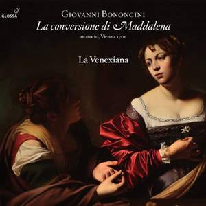 Giovanni Bononcini: La Conversione Di Maddalena