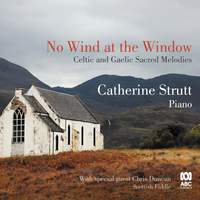 No Wind At the Window: Celtic & Gaelic Sacred Melodies