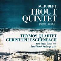 Schubert: Trout Quintet, Waltzes, Ländler