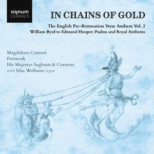 In Chains of Gold: The English Pre-Restoration Verse Anthem Vol. 2