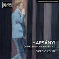 Tibor Harsányi: Complete Piano Works; Vol. 2
