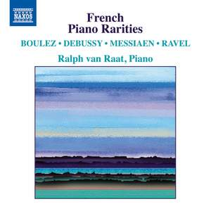Boulez, Debussy, Messiaen & Ravel: French Piano Rarities