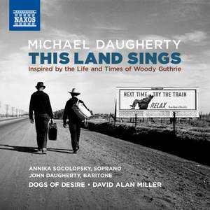 Daugherty: This Land Sings (Inspired by the Life and Times of Woody Guthrie)