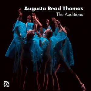 Augusta Read Thomas: The Auditions Product Image
