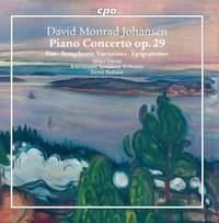 David Monrad Johansen: Piano Concerto, Pan, Symphonic Variations & Epigrammer