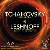 Tchaikovsky: Symphony No. 4 & Leshnoff: Double Concerto