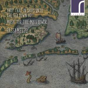 They That In Ships Unto The Sea Down Go: Music for the Mayflower
