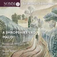 Somervell: A Shropshire Lad & Maud