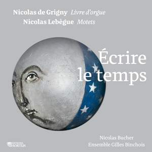 Nicolas de Grigny, Nicolas Lebègue: Écrire le temps