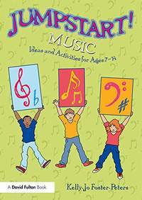 Jumpstart! Music: Ideas and Activities for Ages 7 -14