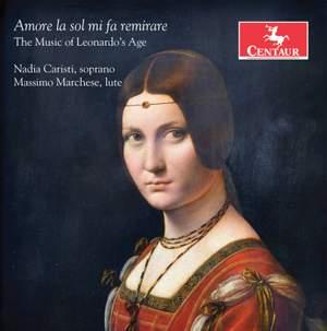 Amore la sol mi fa remirare: The Music of Leonardo's Age