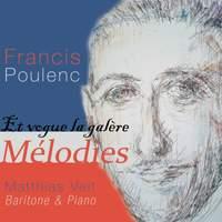 Poulenc: Et Vogue La Galare Melodies