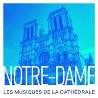 Notre-Dame : Les musiques de la cathédrale