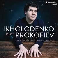 Prokofiev: Sonata No. 6 & Visions Fugitives