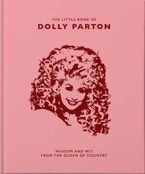 The Little Guide to Dolly Parton: It's Hard to be a Diamond in a Rhinestone World