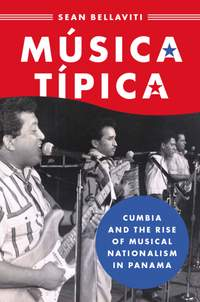 Musica Tipica: Cumbia and the Rise of Musical Nationalism in Panama