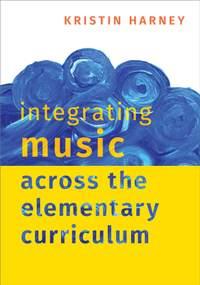Integrating Music Across the Elementary Curriculum