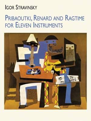 Igor Stravinsky: Pribaoutki Renard And Ragtime - For 11 Instruments