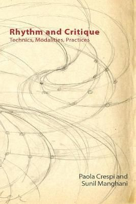 Rhythm and Critique: Technics, Modalities, Practices