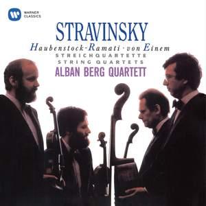 Stravinsky, Haubenstock-Ramati & von Einem: String Quartets